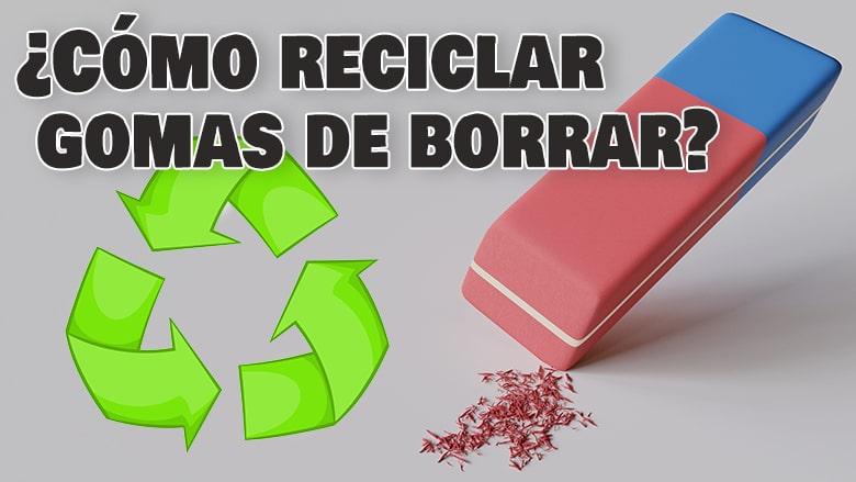 reciclar gomas de borrar